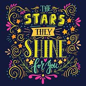 Stars they shine for you. Quote. Hand drawn vintage illustration with hand lettering. This illustration can be used as a print on t-shirts and bags or as a poster.