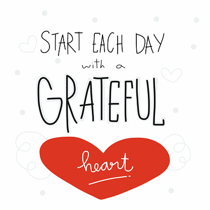 Start each day with a greateful heart word lettering