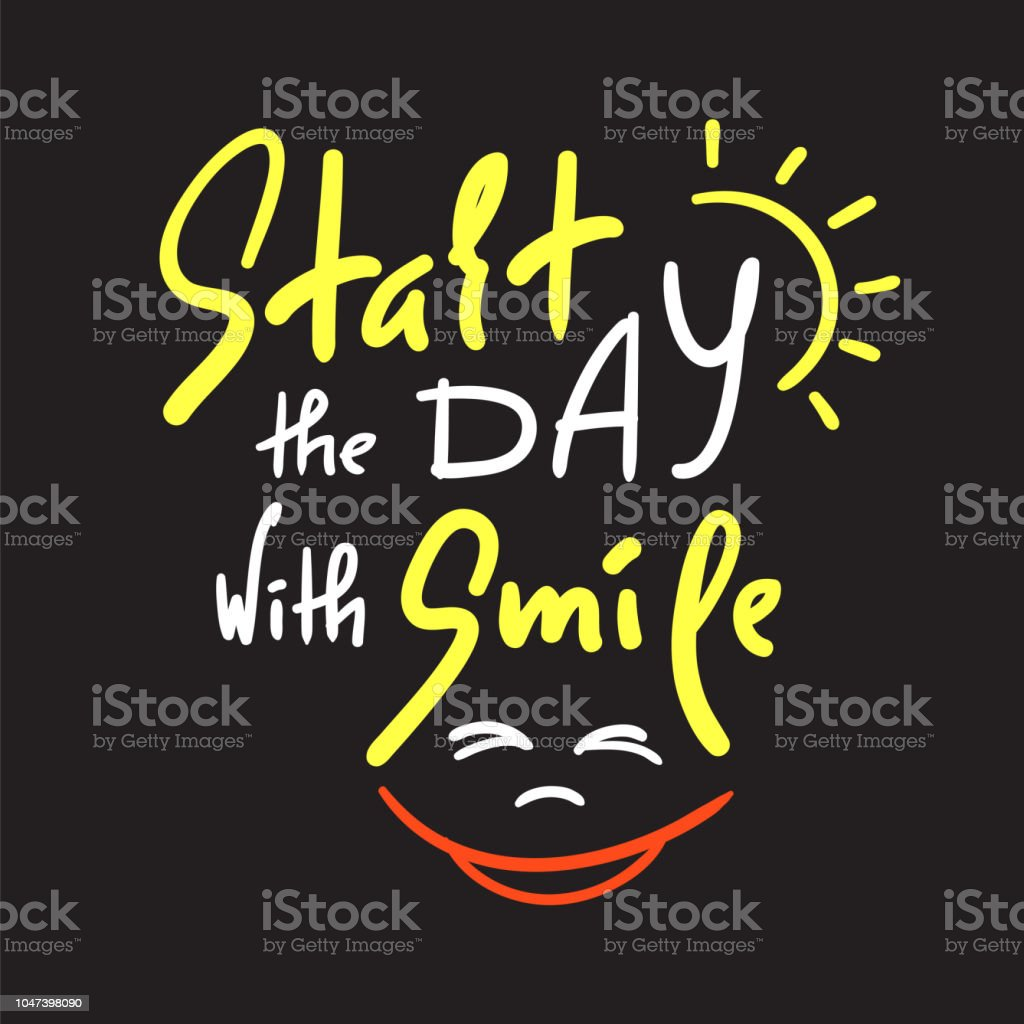 Start The Day With Smile Inspire And Motivational Quote Hand Drawn