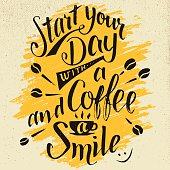 Start your day with a coffee and smile calligraphy