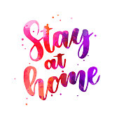 Stay at home - motivational message. Handwritten modern calligraphy watercolor inspirational text.