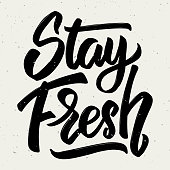 Stay fresh. Hand drawn lettering isolated on white background.