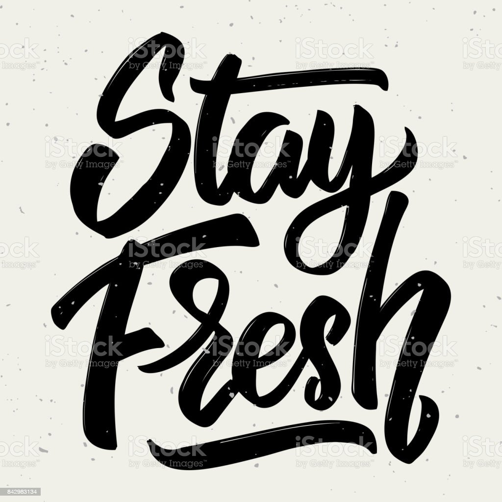 Stay fresh. Hand drawn lettering isolated on white background. vector art illustration