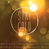 Stay Gold Inspiring Idiom Motivational Text Space Shiny Background Alphabet