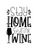 Stay Home drink wine- funny text with bottle.