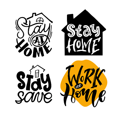 Stay home slogan - lettering typography poster with text for self quarine time. Hand drawn motivation card design. Work at home label.  Motivation quote. Stop covid-19 poster.