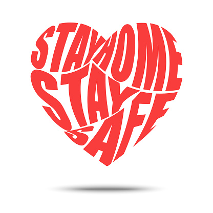Stay home, stay safe . lettering in heart shape . vector illustration .
