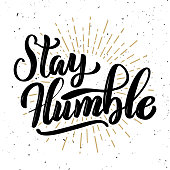 Stay humble. Hand drawn motivation lettering quote.