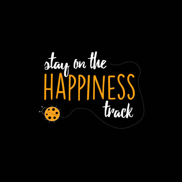 Stay on the happiness track vector art illustration