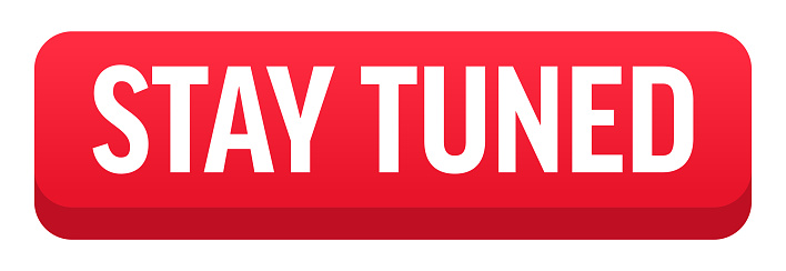 Stay Tuned - Button, Banner, Label Template. Vector Stock Illustration