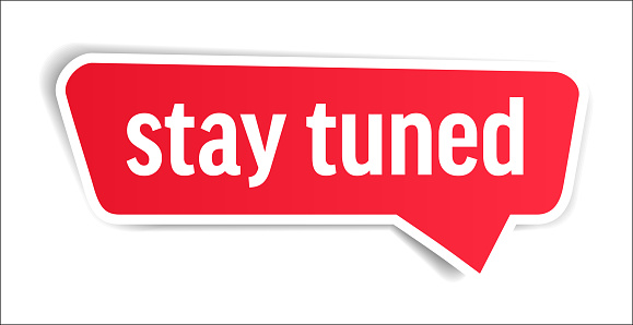 Stay Tuned - Speech Bubble, Banner, Paper, Label Template. Vector Stock Illustration