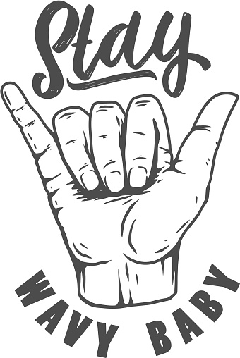 Stay wavy baby. Illustration of human hand with shaka sign. Design element for poster, card, banner, sign, emblem. Vector illustration