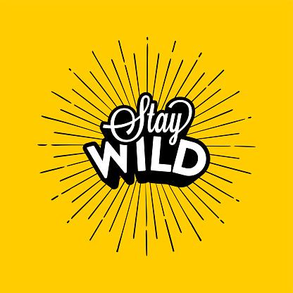 Stay wild cartoon style lettering vector illustration