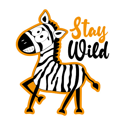 Stay Wild - motivational slogan with cute smiley zebra.