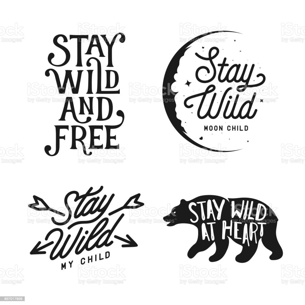 Stay wild typography set. Vector lettering vintage illustration.