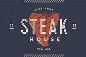 Steak, logo, meat label. Logo with steak silhouette, text steak house, juicy steak, meat bar, grill. Logo template for meat business - shop, market, restaurant or design - banner, sticker, menu. Vector Illustration
