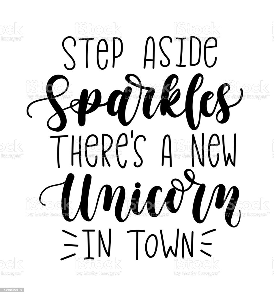 Step Aside Sparkles Theres A New Unicorn In Town Vector Illustration Modern Calligraphy Quote Isolated