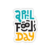 Sticker design template with hand drawn vector lettering. Unique quote april fools day with funny face with eyes. Ideal for social media, gift, shop order. Flat Vector illustration on white background