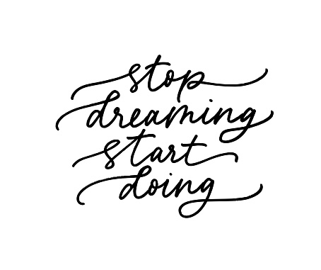 Stop dreaming start doing vector calligraphy quote. Motivational and inspirational slogan, quote, inscription.