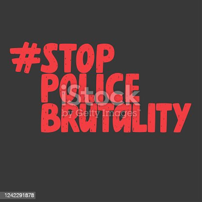istock Stop police brutality hashtag, anti-violence movement, vector sign 1242291878
