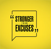 Stronger than Excuses line quote message concept isolated over a yellow background