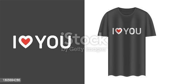 """istock Stylish black t-shirt and apparel trendy design with """"I love you"""" text. Textiles, print, t-shirts, web. Typography, print, vector illustration. 1305694285"""