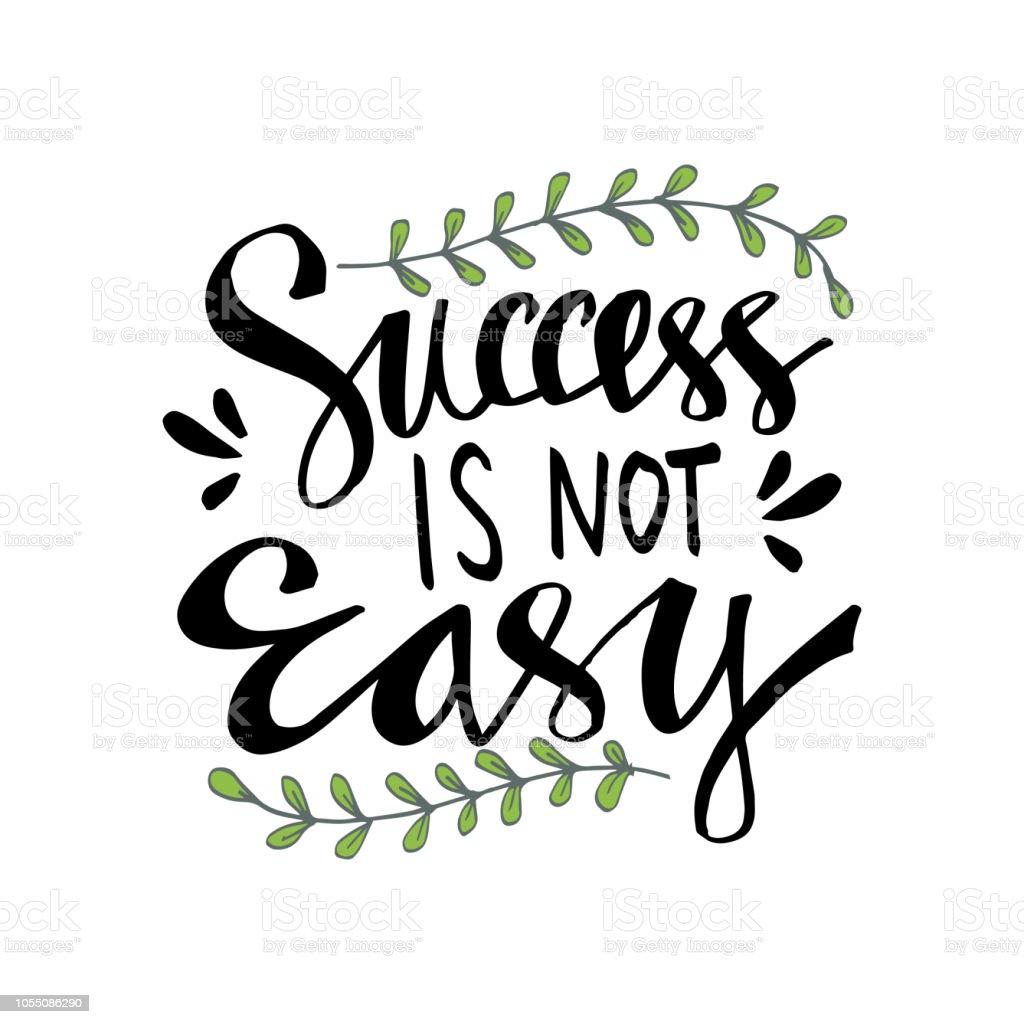 Success Is Not Easy Hand Lettering Motivational Quote Stock Vector