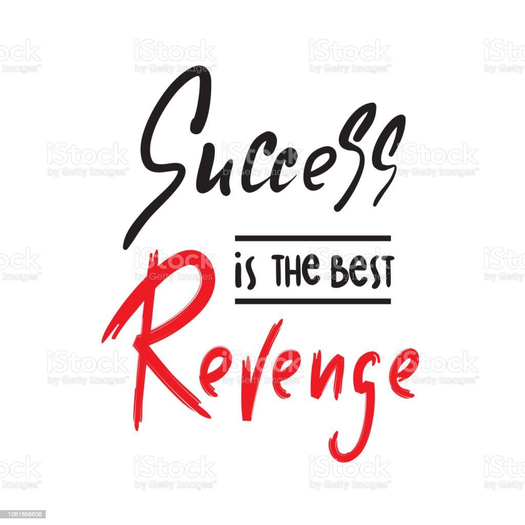 Erfolg Ist Die Beste Rache Inspirieren Und Motivierenden