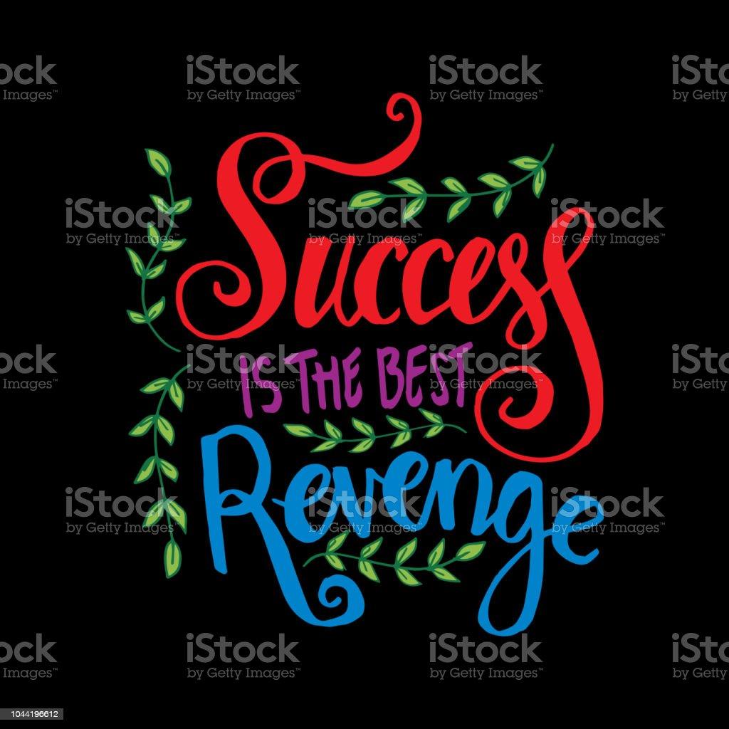 Le Succès Est La Meilleure Vengeance Citation De Motivation