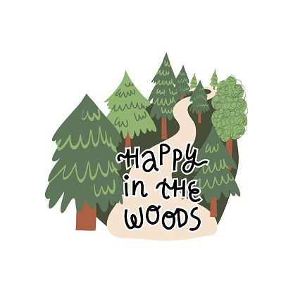 Summer, autumn outdoor pastime. Happy in the woods hand lettering, forest with deciduous and coniferous trees. Hand-drawn vector isolated cartoon illustration for t-shirt print , card design.