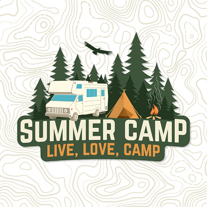 Summer camp. Live, love, camp patch. Vector. Concept for badge, shirt or emblem, print, stamp, apparel or tee. Vintage typography design with rv trailer, camping tent, campfire and forest silhouette.