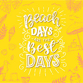 Beach days are the best days hand drawn lettering text. White handwritten inscription on the sunny yellow background with sketches of ice-cream, palm trees, gull, sand castle, coconut, shells, sunshade