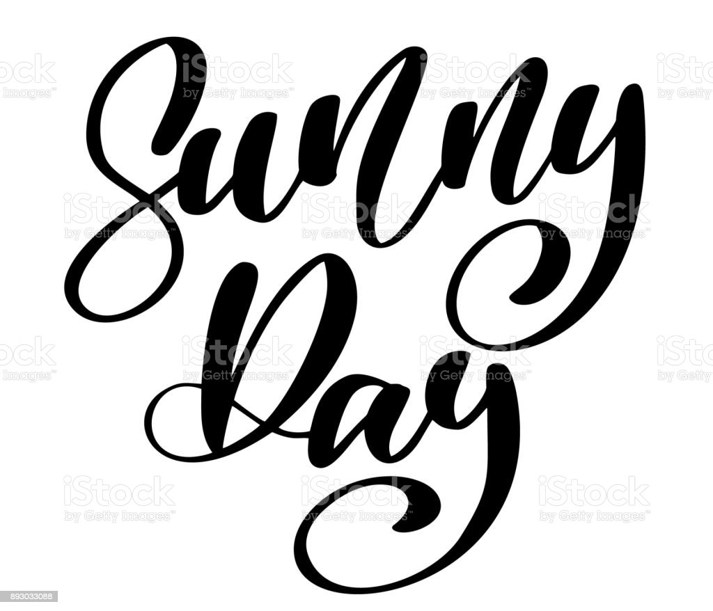 Sunny Day Text Hand Drawn Lettering Handwritten Calligraphy Design Vector Illustration Quote For