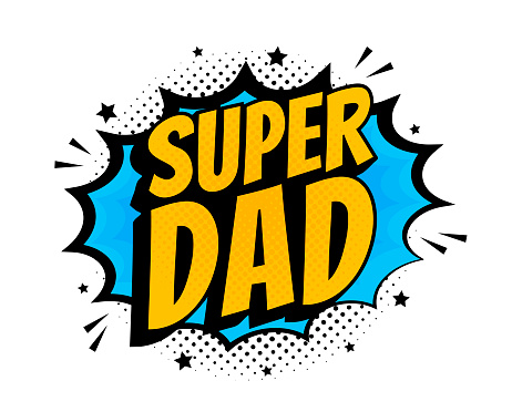 Super dad message in sound speech bubble in pop art style. Sound bubble speech word cartoon expression vector illustration.