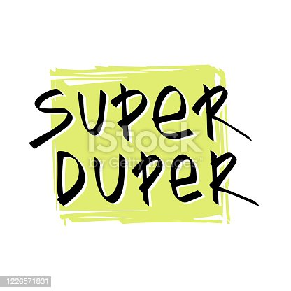 Super duper funny slang lettering quote on neon green textured square background. Vector flat illustration for t-shirt print, card, banner and other design.
