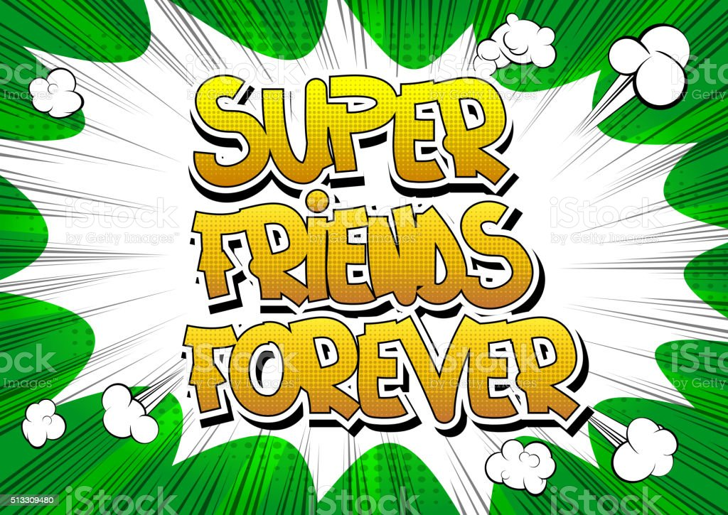 Super friends forever - Comic book style word. vector art illustration