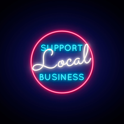 Support local business neon sign. Glowing neon signboard with text Support local business . Stock vector illustration.
