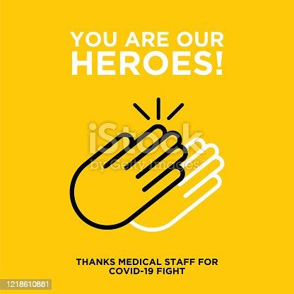 istock Supporting doctors, nurses, scientists fighting the coronovirus. Applause. Coronavirus or Covid-19 vector illustration 1218610881