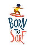 Born to surf lettering. Surfing girls on the surf boards catching waves in the sea ocean. Woman with surfboard on the beach wearing bikini vector illustration cartoon clipart