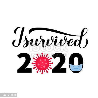 I survived 2020 calligraphy hand lettering. Funny pandemic quote. Coronavirus COVID-19 quarantine typography poster. Vector template for banner, postcard, flyer, sticker, t-shirt, etc