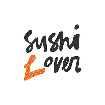 Sushi lover. Sticker for social media content. Vector hand drawn illustration design.