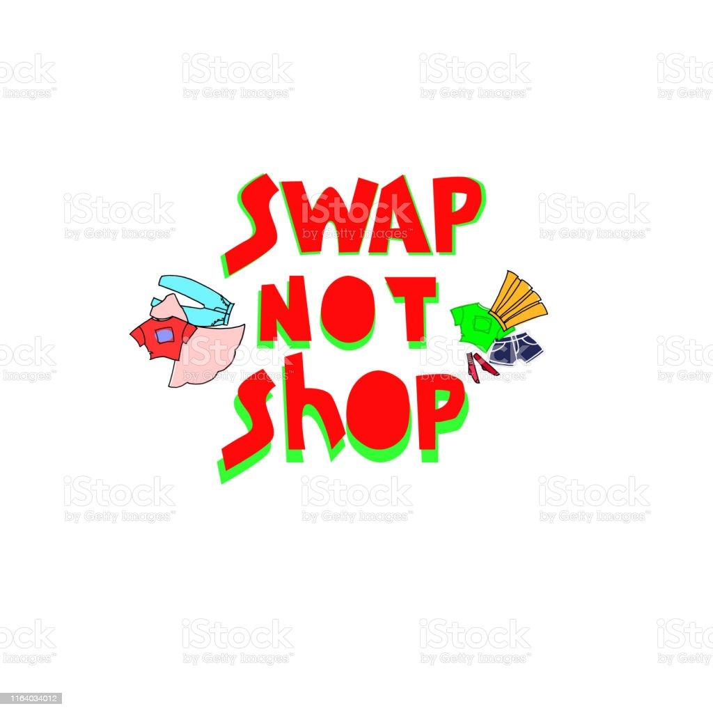 Swap Not Shop Slogan For Clothes Exchange Event Rewear And
