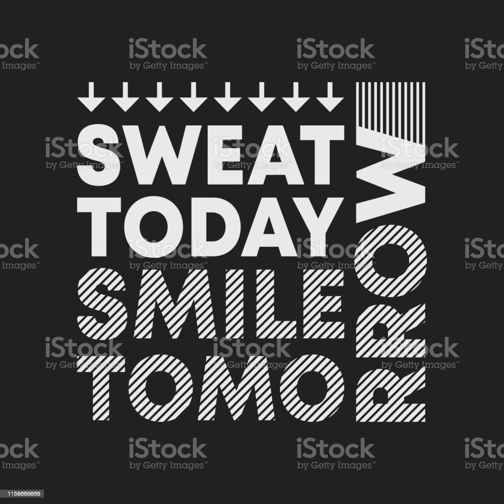 Sweat Today Smile Tomorrow Tshirt Print Minimal Design For T Shirts