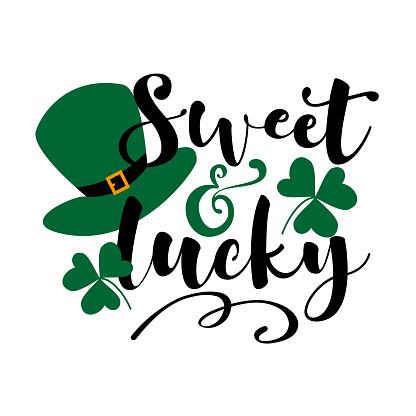 Sweet and Lucky - funny greeting for Sanit Patick's day.
