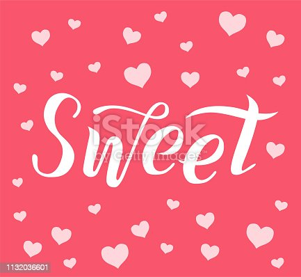 Sweet lettering text on pink textured background with hearts. Handmade brush calligraphy vector illustration. Sweet vector design for poster, logo, decor, card, banner, postcard and print.