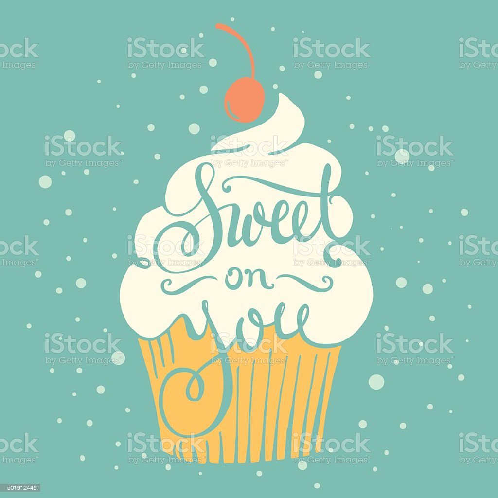 Sweet on you -  hand drawn lettering. vector art illustration