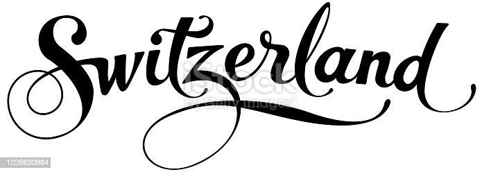 istock Switzerland - custom calligraphy text 1226630984