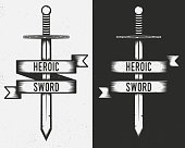 Sword vintage symbol - sword with ribbon banner isolated on white and black background. Vintage poster with grunge texture. Print for use on tattoos, t-shirts, cards, banners.