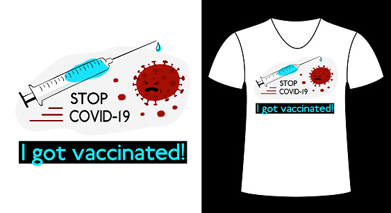 Syringe with vaccine on white background and the slogan I got vaccinated with covid19, stop coronavirus.