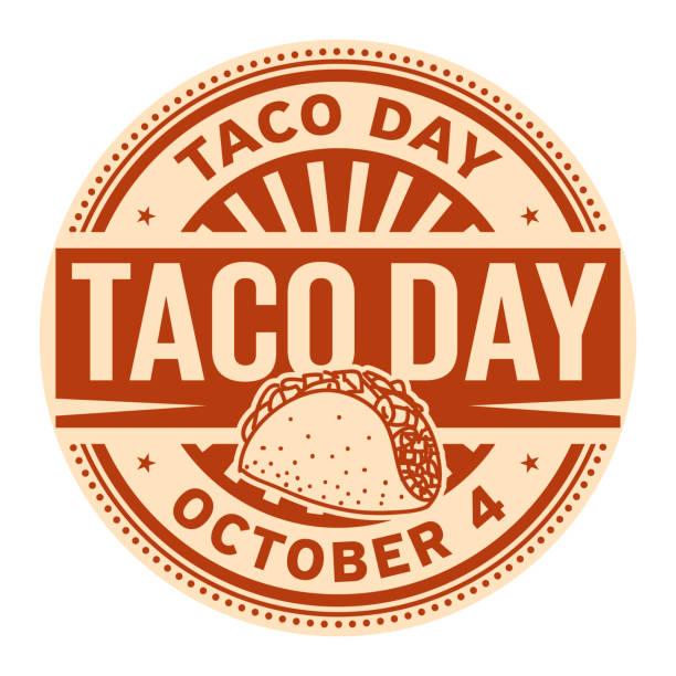 illustrazioni stock, clip art, cartoni animati e icone di tendenza di taco day, october 4 - luogo d'interesse nazionale